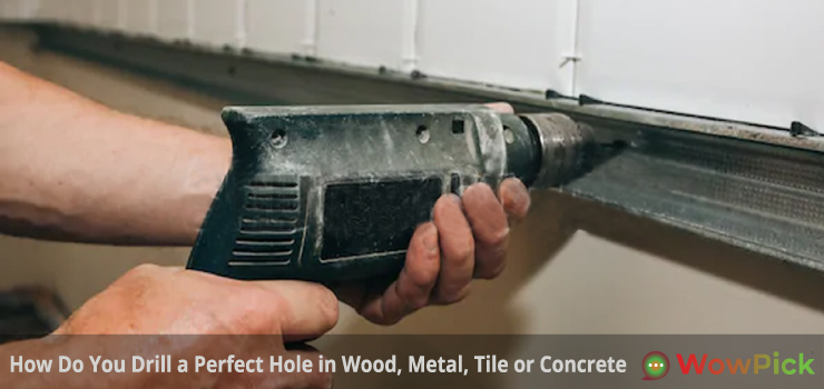 How Do You Drill a Perfect Hole