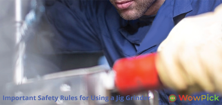 Important Safety Rules for Using a Jig Grinder