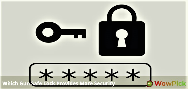 Which Gun Safe Lock Provides More Security