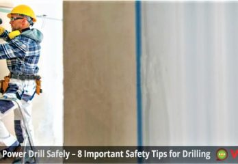 How to Use a Power Drill Safely